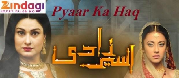 Pyaar Ka Haq   Zindagi   Pakistani Show   Story   Cast   Timing   Repeat Telecast Timing