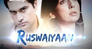 Ruswaiyaan Upcoming TV Serial | Zindagi TV Show | Star Cast | Story | Timing Schedule