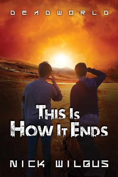 This Is How It Ends by Nick Wilgus   DSP Publications This Is How It Ends
