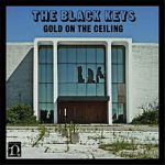 Song of the Day: The Black Keys &#8211; Gold on the Ceiling