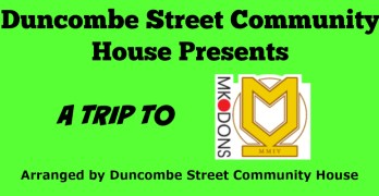 Family Trip To MK Dons – Arranged By Duncombe Street Community House