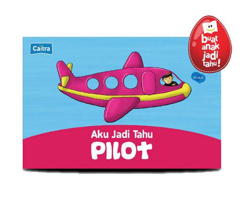 Caitra Aku Jadi Tahu Pilot