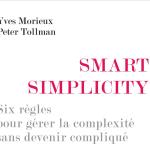 Smart Simplicity : 6 règles pour gérer la complexité sans devenir compliqué