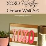 XOXO Valentine Ombre Wall Art