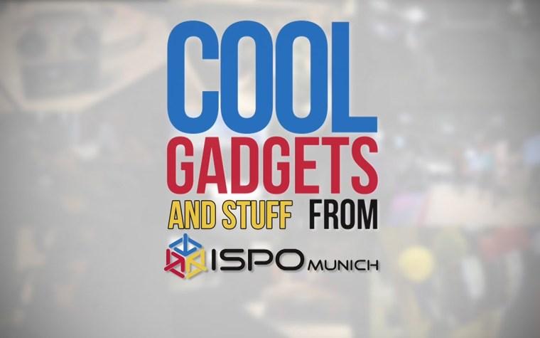 ISPO 2015 Munich |Cool Gadgets and stuff.