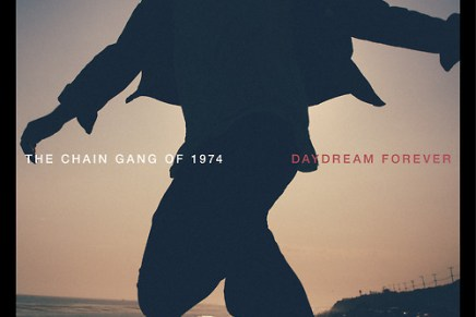The Chain Gang of 1974 – Daydream Forever Review