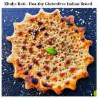 Garlicky Khoba Roti - Healthy Glutenfree Indian Bread