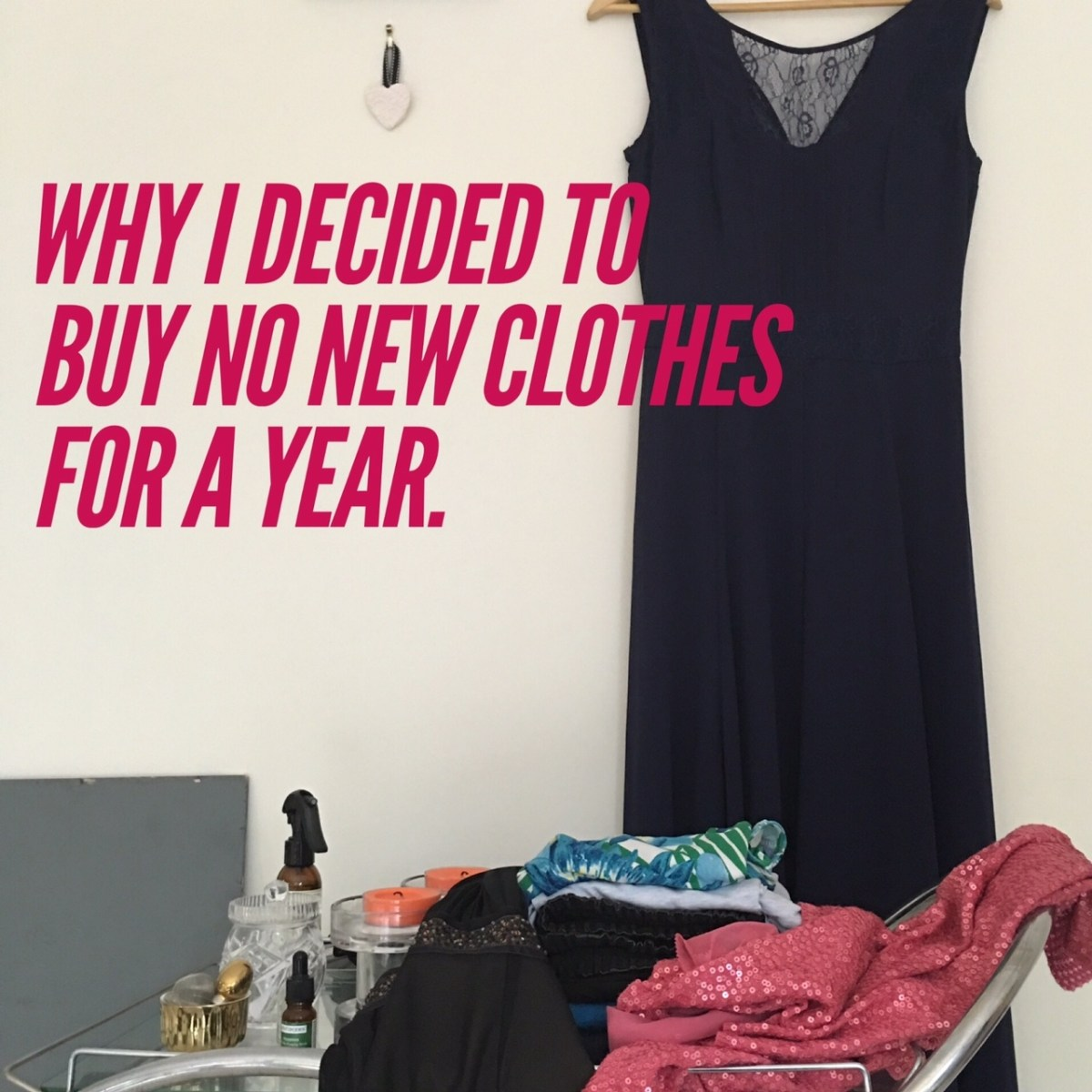 No new clothes for a year.