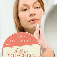 Small Changes- Check your heart before you check the mirror