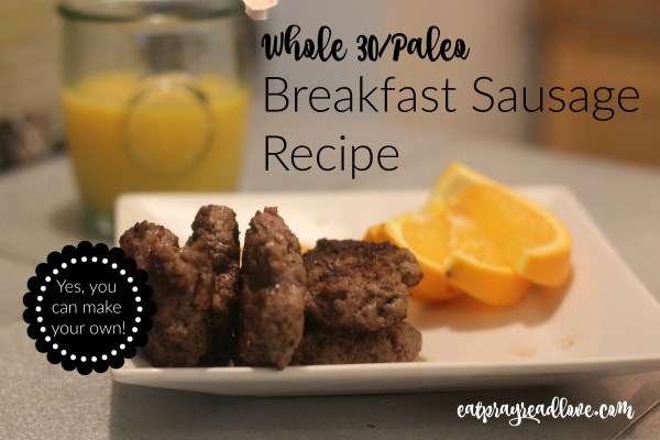 Paleo breakfast sausage recipe- yes, you can do this!