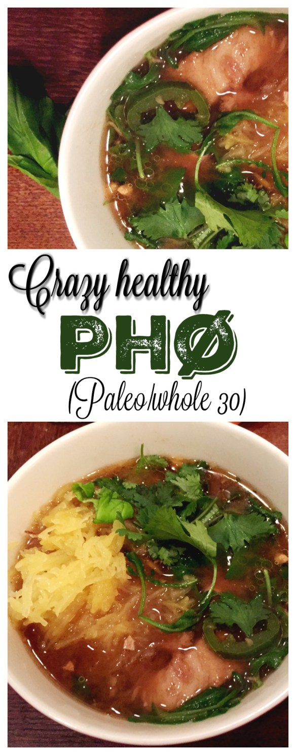 crazy healthy paleo pho