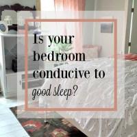 Is your bedroom conducive to good sleep?