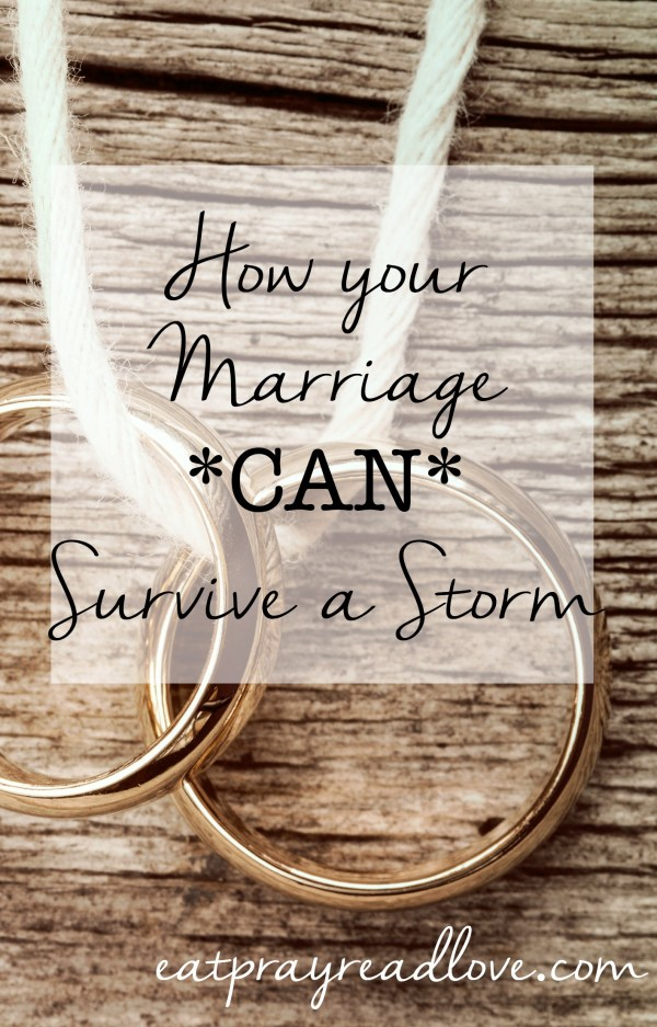 Your marriage can survive a storm! Here are 3 practices that have gotten us through several trials.