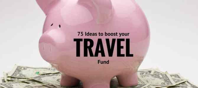 75 Ideas to Help Save Money for Travel