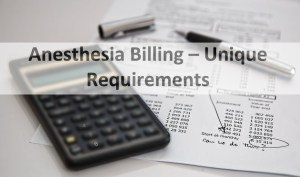 Anesthesia Billing Unique Requirements