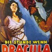 Die Stunde, wenn Dracula kommt