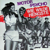 Motor-Psycho – Wie wilde Hengste