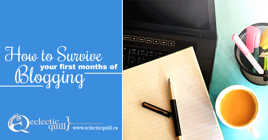How to Survive Your First Months of Blogging