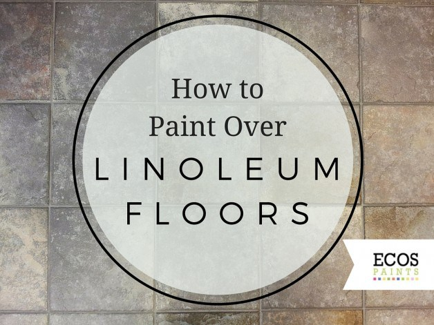 Things you didn t know you could paint ecos blog for Can you paint linoleum floor tiles