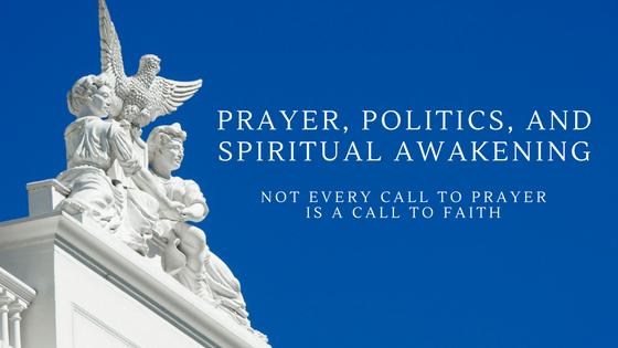 Prayer politics and awakening
