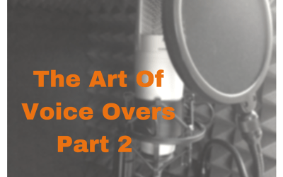 The Art Of Voice Overs – Part 2