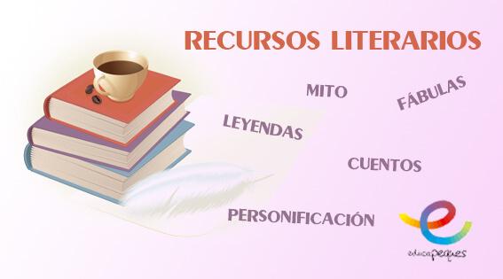 recursos literarios, leyendas, fábulas, mitos, metáfora, personificación, lengua, lenguaje