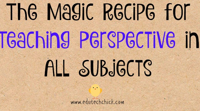 The Magic Recipe for Teaching Perspective in All Subjects