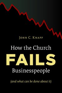 How the Church Fails Businesspeople (And What Can Be Done about It)
