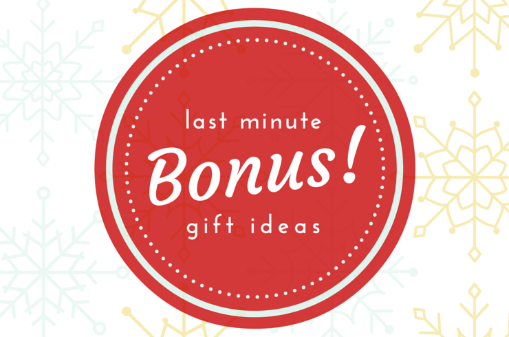 BONUS Last Minute Gift Ideas | Holiday Gift Guide 2015