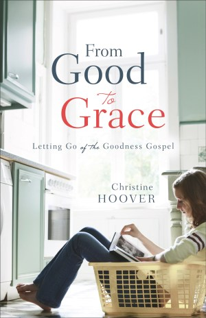 from good to grace christine hoover elizabeth cravillion bible study