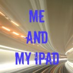 Me and my iPad