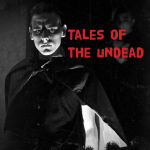 Tales of the undead