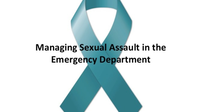 Managing Sexual Assault in the Emergency Department