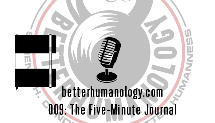 009: The Five-Minute Journal, an Exercise in Gratitude