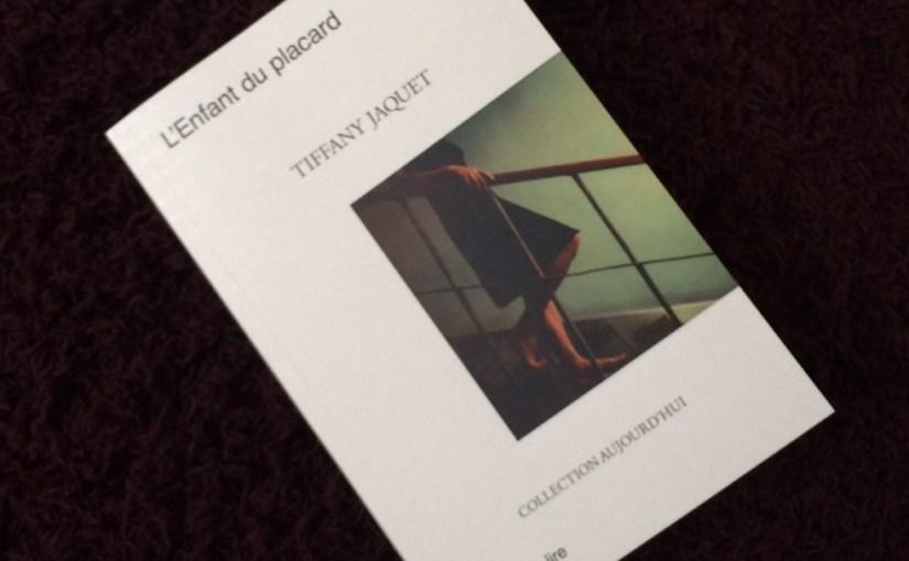 Lecture # 4: L'enfant du placard, de Tiffany Jaquet