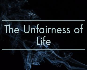 The Unfairness of Life