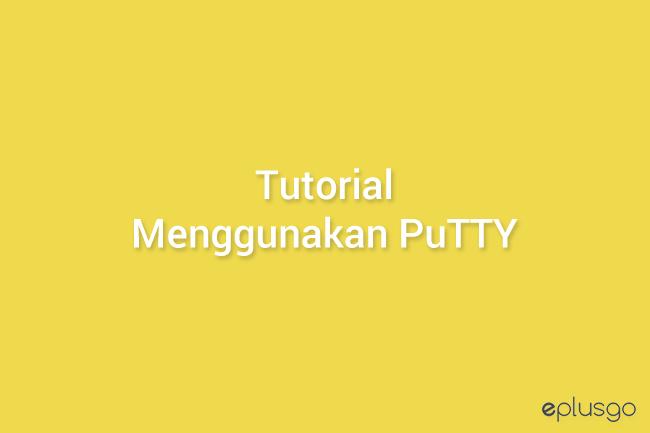 Video Tutorial Menggunakan PuTTY