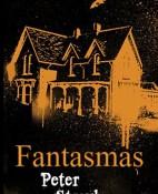 Fantasmas - Peter Straub portada