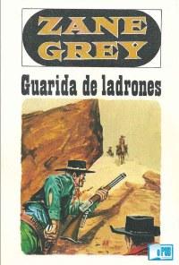 Guarida de ladrones - Zane Grey portada