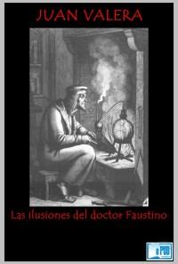 Las ilusiones del doctor Faustino - Juan Valera portada