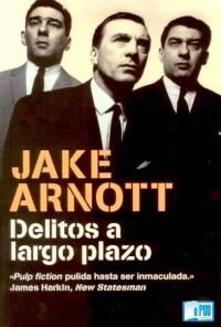 Delitos a largo plazo - Jake Arnott portada