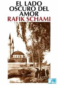 El lado oscuro del amor - Rafik Schami portada