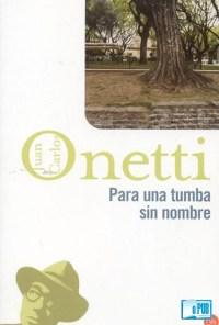 Para una tumba sin nombre - Juan Carlos Onetti portada