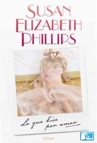 Lo que hice por amor - Susan Elizabeth Phillips portada