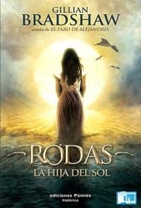 Rodas La hija del Sol - Gillian Bradshaw portada