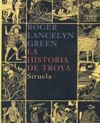 La historia de Troya - Roger Lancelyn Green portada