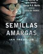 Semillas amargas - Ian Tregillis portada