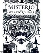 El misterio de Wraxford Hall - John Harwood portada