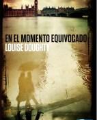 En el momento equivocado - Louise Doughty portada