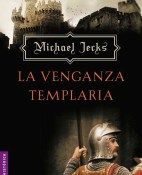 La venganza templaria - Michael Jecks portada